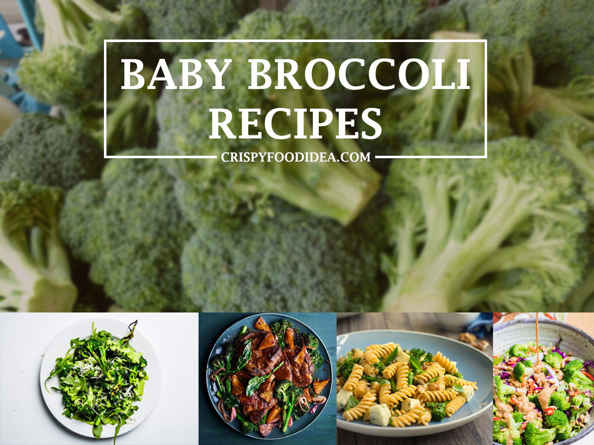 21 Easy Baby Broccoli Recipes For Dinner Or Lunch Crispyfoodidea